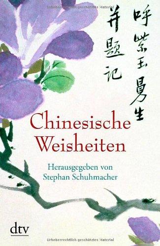 Chinesische Weisheiten (dtv Fortsetzungsnummer 45, Band 34124)