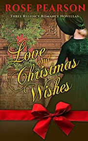 Love and Christmas Wishes: Three Regency Romance Novellas