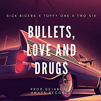 Bullets, Love and Drugs