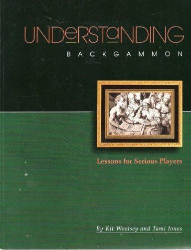 Compare Textbook Prices for Understanding Backgammon  ISBN 9781880604212 by Kit Woolsey & Tami Jones