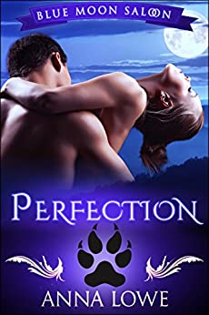 Perfection: a short story prequel (Blue Moon Saloon) by [Anna Lowe]