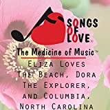 Eliza Loves the Beach, Dora the Explorer, and Columbia, North Carolina