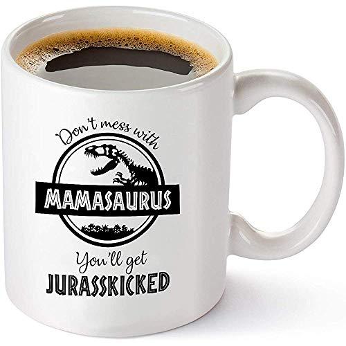 No te metas con Mamasaurus Obtendrás regalos de regalo para mamá de dinosaurio Jurasskicked Regalos para mamá de esposo Hijo hija Hija 11oz Taza de café Taza de té Blanco