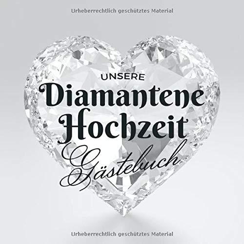 Unsere Diamantene Hochzeit - Gästebuch: Deko zur Feier der Diamanthochzeit - 60. Hochzeitstag - 60...