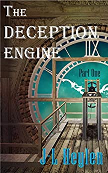 [J-L Heylen]のThe Deception Engine - Part One (English Edition)