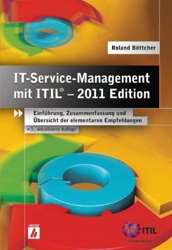 IT-Service-Management mit ITIL® - 2011 Edition: Einführung, Zusammenfassung und Übersicht der elementaren Empfehlungen von Roland Böttcher (2012) Gebundene Ausgabe