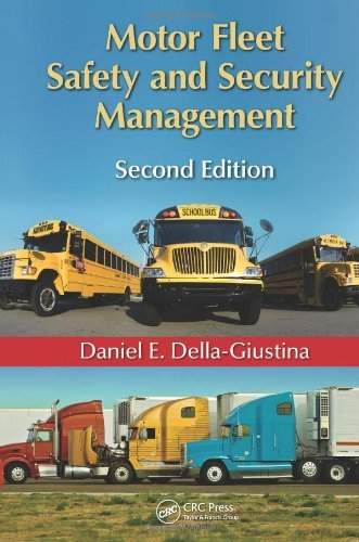 Motor Fleet Safety and Security Management, Second Edition by Daniel E. Della-Giustina (2012-05-04)