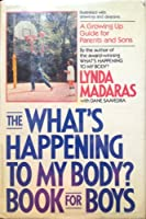 The What's Happening to My Body? Book for Boys: A Growing Up Guide for Parents and Sons (Whats Happening to My Body Book Boy P)
