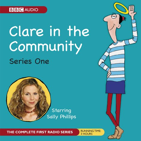 Clare in the Community     The Complete Series 1              By:                                                                                                                                 Harry Venning,                                                                                        David Ramsden                               Narrated by:                                                                                                                                 Sally Phillips,                                                                                        Alex Lowe,                                                                                        Gemma Craven,                   and others                 Length: 2 hrs and 47 mins     362 ratings     Overall 4.5