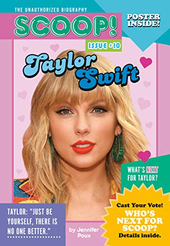 Taylor Swift: Issue #10 (Scoop! The Unauthorized Biography Book 11)
