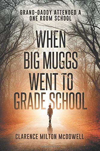 When Big Muggs Went to Grade School: When Grand-daddy Went to School