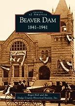 Beaver Dam: 1841-1941  (WI)  (Images of America)