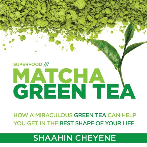 Matcha Green Tea Superfood     How a Miraculous Tea Can Help You Get in the Best Shape of Your Life              By:                                                                                                                                 Shaahin Cheyene                               Narrated by:                                                                                                                                 Brian Copeland                      Length: 1 hr and 19 mins     13 ratings     Overall 3.5