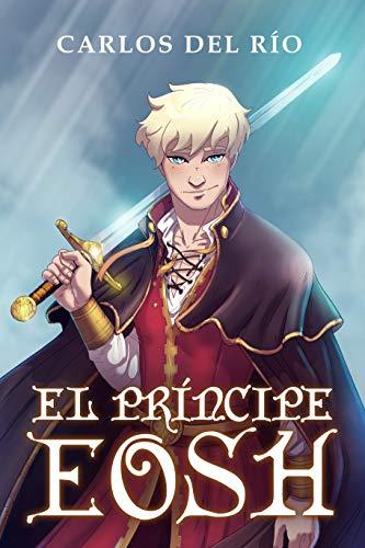 Reseña El príncipe Eosh, de Carlos del Río - Cine de Escritor