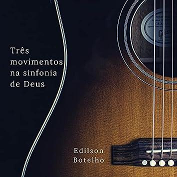 Três Movimentos na Sinfonia de Deus