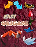 EASY ORIGAMI: 50 Simple Origami Projects