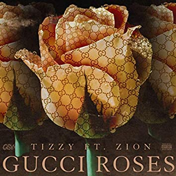 Gucci Roses (feat. Zion)