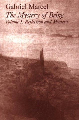 The Mystery of Being, Volume I: Reflection and Mystery (Gifford Lectures, 1949-1950)