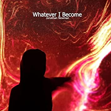 Whatever I Become (feat. Jude Grahame)