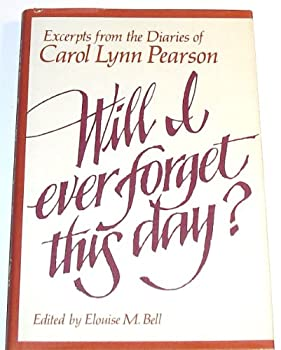 Hardcover Will I Every Forget This Day? Excerpts from the diaries of Carol Lynn Pearson Book