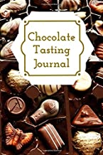 Chocolate Tasting Journal: Perfect Log Book to Track Log & Rate Chocolate Varieties - Great Chocolate Lovers Gift to Recor...