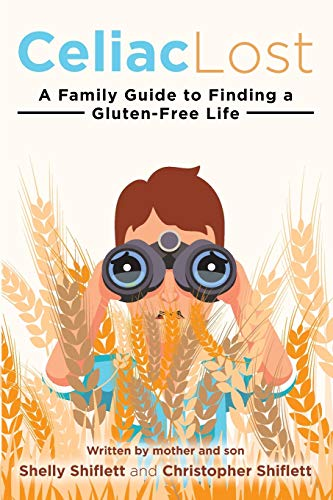 Celiac Lost: A Family Guide to Finding a Gluten-Free Life