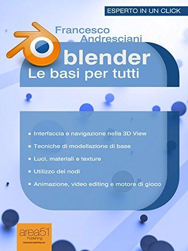 Blender. Le basi per tutti (Esperto in un click) (Italian Edition)