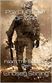 THE PSYCHOLOGY OF WAR : From The Soldier's Pen by [Lindsey Stirling, Ramazan Yilmaz]