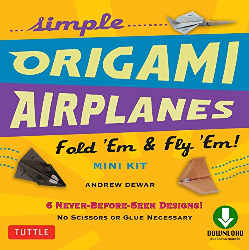 Simple Origami Airplanes Mini Kit Ebook: Fold 'Em & Fly 'Em!: Origami Book with 6 Projects and Downloadable Instructional Video: Great for Kids and Adults (English Edition)