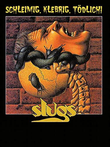 Slugs - Schleimig, klebrig, tödlich!