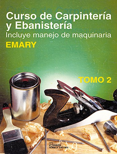 Curso de Carpinteria y Ebanisteria - Tomo 2