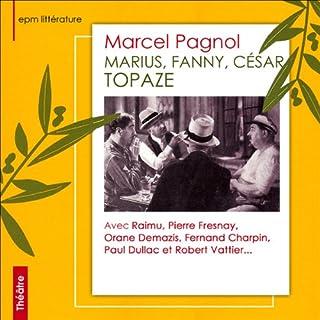 Couverture de Marius, Fanny, César, Topaze