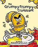 The Grumpy Frumpy Croissant (English Edition)