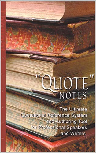 QuoteNotes: The Ultimate Quotational Reference System and Authoring Tool for Professional Speakers & Writers (English Edition)