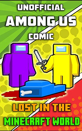 Lost In The Minecraft World: Unofficial Among Us Comic - Vol 1 (English Edition)