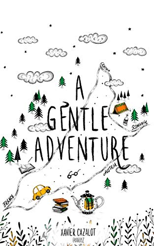 A Gentle Adventure: South of France, Northwest of Romania, return-trip