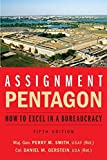 Assignment: Pentagon: How to Excel in a Bureaucracy (English Edition)