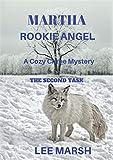 Martha Rookie Angel: Cozy Crime Mystery (A Dingebury Town Mystery Book 2)