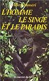 L'Homme, le singe et le paradis - Étude sur la nutrition et la santé