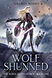 Wolf Shunned: A slow-burn fantasy romance (The Warrior Queen Legacy Book 1) (Kindle Edition)