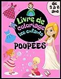 Livre de coloriage de poupées pour enfants de 3 à 6 ans: Princesses, robes, poupées, vêtements et bien plus encore pour les filles à griffonner et colorier. Livre d'activités pour les filles.