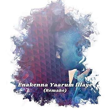 Enakenna Yaarum Illaye (Remake) [feat. AK]