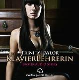 Trinity Taylor - Die Klavierlehrerin