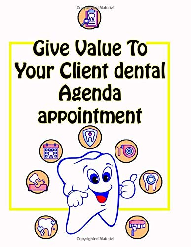 Give Value To Your Client dental Agenda appointment logbook: Cover | Client Profile Log Book for Record Customer's Information with A - Z Alphabetical ... dental appointment Organizer Tracker NoteBook