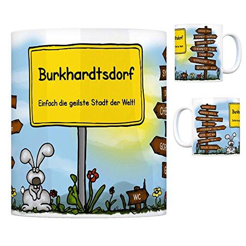 Burkhardtsdorf - Einfach die geilste Stadt der Welt Kaffeebecher Tasse Kaffeetasse Becher mug Teetasse Büro Stadt-Tasse Städte-Kaffeetasse Lokalpatriotismus Spruch kw Gera Zwickau Auerbach München