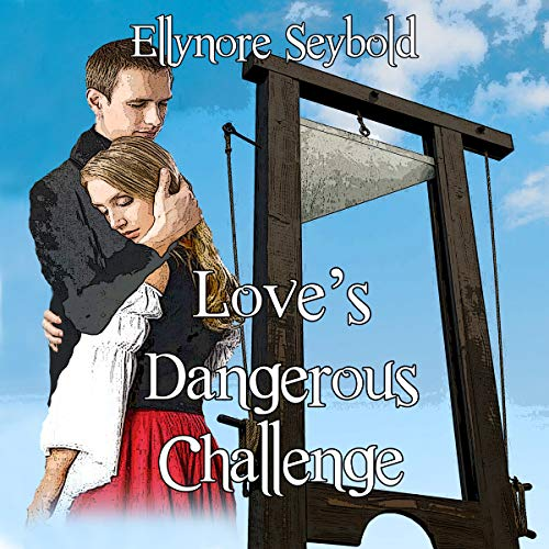 Love's Dangerous Challenge Audiobook By Ellynore Seybold cover art