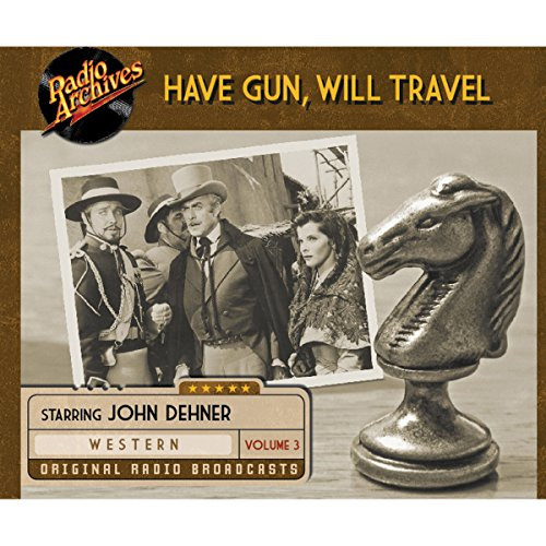 Have Gun, Will Travel, Volume 3                   By:                                                                                                                                 CBS Radio                               Narrated by:                                                                                                                                 John Dehner                      Length: 4 hrs and 59 mins     1 rating     Overall 5.0