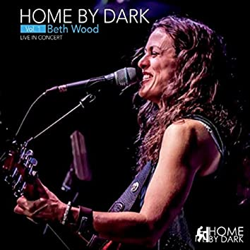 Home By Dark and Beth Wood, Vol. 1 (Live)