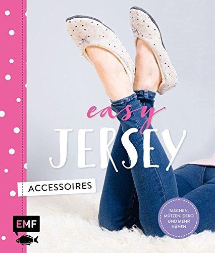 Easy Jersey – Accessoires: Taschen, Mützen, Deko und mehr nähen