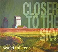 Closer to the Sky by Sweet Colleens (2013-05-03)